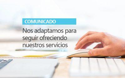 COMUNICADO: Nos adaptamos para seguir ofreciendo nuestros servicios